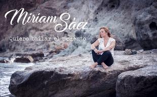 Miriam Sáez presenta su nuevo single y vídeo ''Quiero bailar el momento''