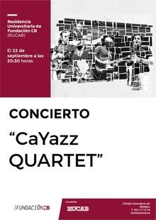Actuación este viernes en la Residencia Universitaria de Fundación CB de ''CaYazz Quartet''