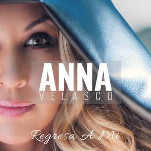 Anna Velasco,  lleva su single 'Regresa a mí' a las listas de ventas de américa latina