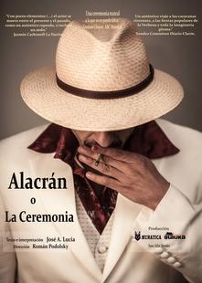 José A. Lucia pone en escena: ''Alacrán o la ceremonia''